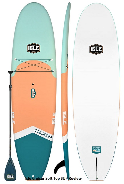 Isle Cruiser Soft Top SUP Review